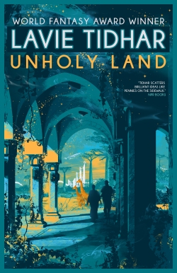 Unholy Land // Lavie Tidhar